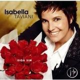 Isabella Taviani Diga Sim [cd Original Lacrado De Fabrica]